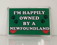Newfoundland Fridge Magnet I'M HAPPILY OWNED BY A - Novelty Owners Gift Present