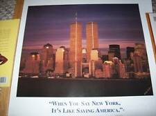"""TWIN TOWERS POSTER """"WHEN YOU SAY NEW YORK, IT'S LIKE SAYING AMERICA."""""""