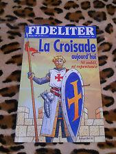 Revue - FIDELITER n° 129, 1999 - La croisade aujourd'hui