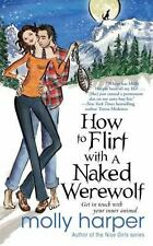 How to Flirt with a Naked Werewolf (Naked Werewolf Series) Harper, Molly Mass M