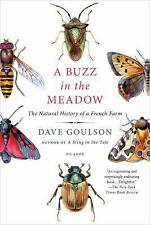 A Buzz In The Meadow: The Natural History Of A French Farm: By Dave Goulson