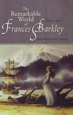 The Remarkable World of Frances Barkley: 1769-1845 by Beth Hill