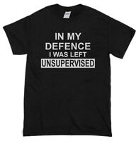 I Was Left Unsupervised T-Shirt Mens Funny T-Shirts