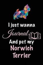 I Just Wanna Journal and Pet My Norwich Terrier : Dog Books for Kids, 6 X 9,.