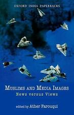 Muslims and Media Images: News versus Views Oxford India Paperbacks