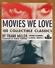 Movies We Love : 100 Collectible Classics by Frank Miller