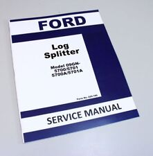 FORD 09GN 5700 5701 5700A 5701A LOG SPLITTER SERVICE REPAIR MANUAL SHOP BOOK OVH