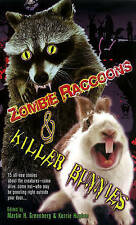 Good, Zombie Raccoons & Killer Bunnies, Kerrie  Hughes, Martin H.  Greenberg, Bo