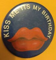 "Vintage Bday ""Kiss Me it's My Birthday"" Retro Old Metal Button Pin with Red Lips"