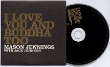 MASON JENNINGS with JACK JOHNSON I Love You And Buddha Too UK 1-trk promo CD
