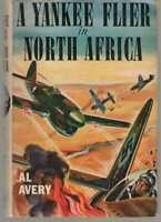 Air Combat Stories #11 - A Yankee Flier in North Africa by Al Avery - HB in DJ