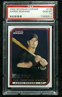 2008 Bowman Chrome #135 Aaron Rowand San Francisco Giants PSA 10 Gem Mint Pop 1