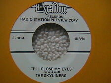 "THE SKYLINERS ""I'LL CLOSE MY EYES"" / ""THE DOOR IS STILL OPEN"" WLP MINT"