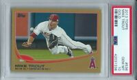 2013 TOPPS # 536 MIKE TROUT, PSA 10 GEM MINT, GOLD!!  POP 10,  L@@K W@W !
