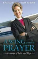 NEW A Wing and a Prayer : A Message of Faith and Hope by Katharine Jefferts