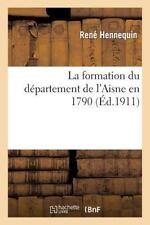 Histoire: La Formation du Departement de l'Aisne En 1790 : Etude Documentaire...