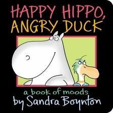 Happy Hippo, Angry Duck : A Book of Moods by Sandra Boynton (2011, Board Book)