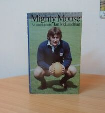 MIGHTY MOUSE-AN AUTOBIOGRAPHY-IAN MCLAUCHLAN-HAND SIGNED-HARDBACK