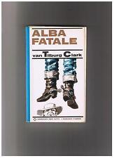 Alba fatale Tilburg Clark Garzanti I ed 1966