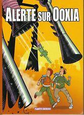 BD ALERTE SUR OOXIA T1 LEROUGE DELPIX MARCO EO2006 TBE PORT A PRIX COUTANT