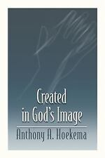 Created in God's Image by Anthony A. Hoekema (1994, Paperback)
