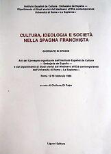 CULTURA IDEOLOGIA SOCIETÀ NELLA SPAGNA FRANCHISTA CURA GIULIANA DI FEBO LIGUORI