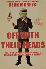 """DICK MORRIS SIGNED BOOK """"OFF WITH THEIR HEADS"""" 1st EDITION 2nd PRINTING SOFT COA"""