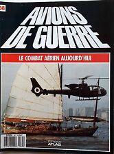 Avions de Guerre D1- n°38- 1987 Gazelle Rôdeur Confrontation en Asie du Sud-Est