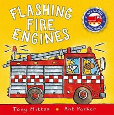 Flashing Fire Engines (Amazing Machines) by Parker, Ant, Mitton, Tony, Good Book