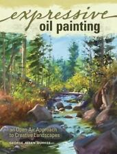 Expressive Oil Painting: An Open Air Approach to Creative La