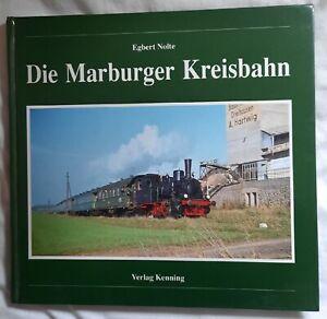 Die Marburger Kreisbahn/Nolte,Kenning Verlag 1999,72s.