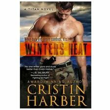 Winters Heat : Titan, #1 by Cristin Harber (2013, Paperback)