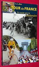 CYCLISME TOUR DE FRANCE EN ROUTE VERS LE CENTENAIRE JEAN-LUC BOEUF OUEST-FRANCE