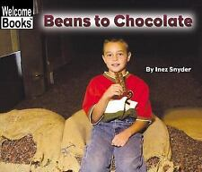 Beans to Chocolate (Welcome Books: How Things Are Made)-ExLibrary