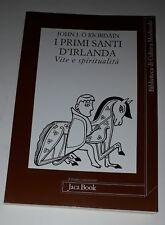 I PRIMI SANTI D'IRLANDA-JOHN J. O RIORDAIN-JACA BOOK-2005(I EDIZIONE)NUOVO