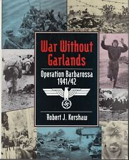 WAR WITHOUT GARLANDS, OPERATION BARBAROSSA 1941-1942 - WW2 MILITARY HISTORY BOOK