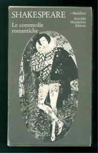 SHAKESPEARE WILLIAM LE COMMEDIE ROMANTICHE MONDADORI 1987 I MERIDIANI TEATRO