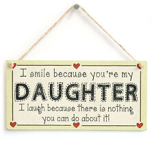 I smile because you're my Daughter I laugh because...Funny Daughter Love Sign