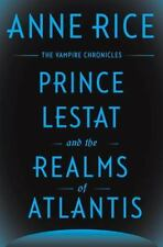 Vampire Chronicles: Prince Lestat and the Realms of Atlantis : The Vampire Chronicles 12 by Anne Rice (2016, Hardcover)