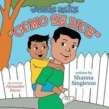 Jonas Asks, Como Se Dice by Shanna Singleton (2014, Paperback)