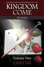 Kingdom Come : The Series Volume 2 by Casey Lee (2012, Paperback)