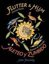 Flutter and Hum / Aleteo y Zumbido: Animal Poems / Poemas de Animales-ExLibrary