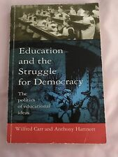 Education and the Struggle for Democracy by Wilfred Carr, Anthony Hartnett...