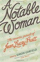 A Notable Woman: The Romantic Journals of Jean Lucey Pratt By Jean Lucey Pratt