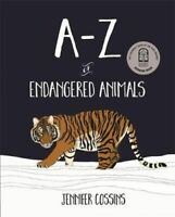 NEW A-Z of Endangered Animals By Jennifer Cossins Hardcover Free Shipping