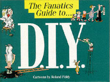 The Fanatic's Guide to D.I.Y.,Fiddy, Roland,Excellent Book mon0000087428