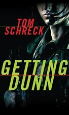 Getting Dunn by Tom Schreck (2012, Paperback, Unabridged)