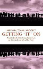 Getting 'It' On : A Little Book with Great Reminders on How to Grow with the...