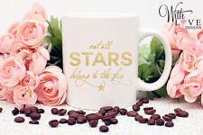 NOT ALL STARS BELONG TO THE SKY COFFEE MUG TEA CUP BIRTHDAY CHRISTMAS GIFT