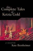 NEW The Complete Tales of Ketzia Gold by Kate Bernheimer